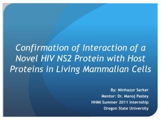 By: Minhazur Sarker Mentor: Dr. Manoj Pastey HHMI Summer 2011 Internship Oregon State University