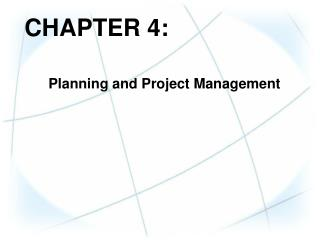 CHAPTER 4: Planning and Project Management