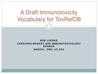 A  Draft  I mmunotoxicity  V ocabulary  for ToxRefDB
