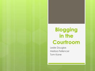 Blogging  in the Courtroom