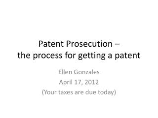 Patent Prosecution –  the process for getting a patent