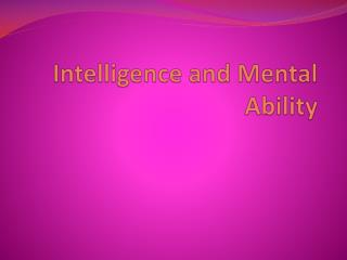 Intelligence and Mental Ability