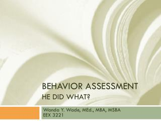 Behavior Assessment He Did What?