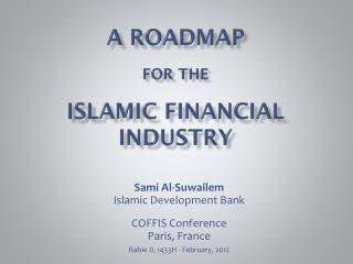 A roadmap  for the Islamic financial industry