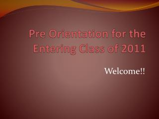 Pre Orientation for the Entering Class of 2011