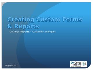 Creating Custom Forms & Reports