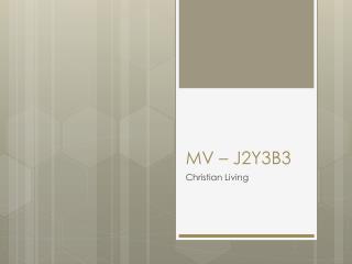 MV – J2Y3B3