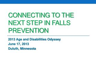 Connecting to the next step in falls prevention