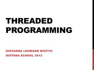 Threaded Programming