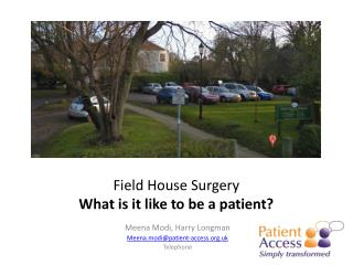 Field House Surgery What is it like to be a patient?