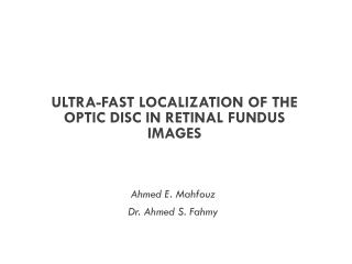 ULTRA-FAST LOCALIZATION OF THE OPTIC DISC IN RETINAL FUNDUS IMAGES