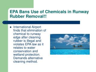 EPA Bans Use of Chemicals in Runway Rubber Removal!!