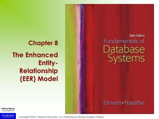 Chapter 8 The Enhanced Entity-Relationship (EER) Model