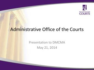 PPT Administrative fice of the Courts PowerPoint Presentation