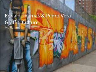 Ronald Thomas & Pedro Vera Graffiti Culture