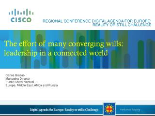 REGIONAL CONFERENCE DIGITAL AGENDA FOR EUROPE: REALITY OR STILL CHALLENGE