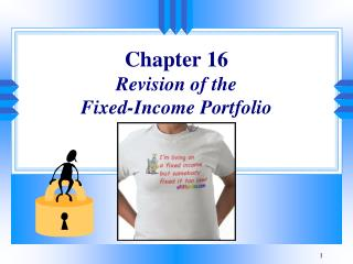 Chapter 16 Revision of the  Fixed-Income Portfolio