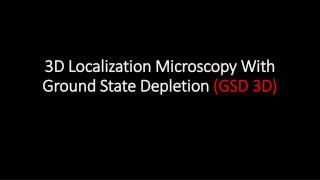 3D Localization Microscopy With Ground State Depletion  ( GSD 3D)