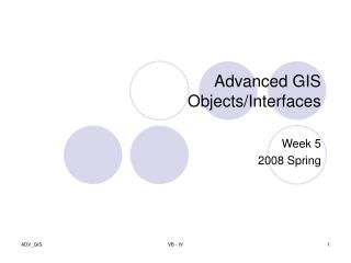 Advanced GIS Objects/Interfaces