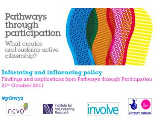 Informing and influencing policy Findings and implications from Pathways through Participation