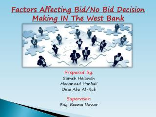 Factors Affecting Bid/No Bid Decision Making IN The West Bank