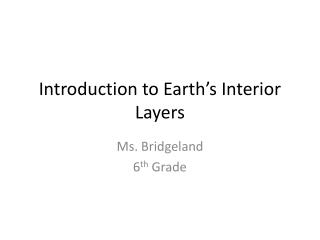 Introduction to Earth's Interior Layers