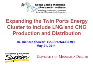 Expanding the Twin Ports Energy Cluster to include LNG and CNG  P roduction and Distribution