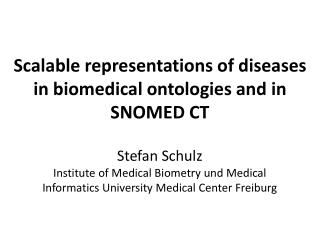 Scalable representations of diseases  in biomedical ontologies and in SNOMED CT