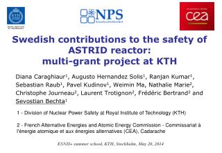 Swedish contributions to the safety of  ASTRID reactor:  multi-grant  project at KTH