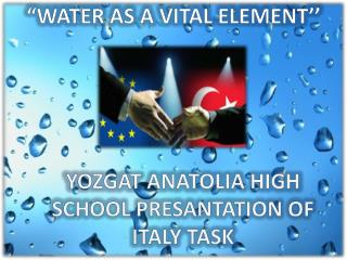 """""""WATER AS A VITAL ELEMENT''"""