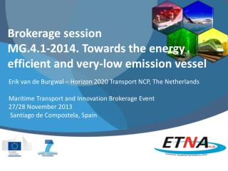 Brokerage session MG.4.1-2014. Towards the energy efficient and very-low emission vessel
