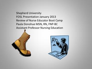 Shepherd University FOSL Presentation January 2013 Review of Nurse  Educator Boot  Camp