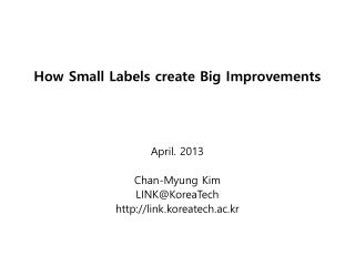 How Small Labels create Big Improvements