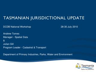 TASMANIAN JURISDICTIONAL UPDATE