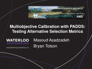 Multiobjective  Calibration  with PADDS:   Testing  Alternative Selection  Metrics
