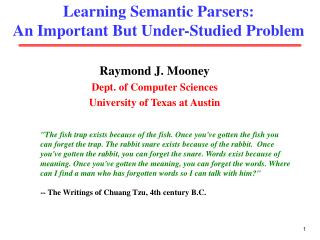 Learning Semantic Parsers:  An Important But Under-Studied Problem