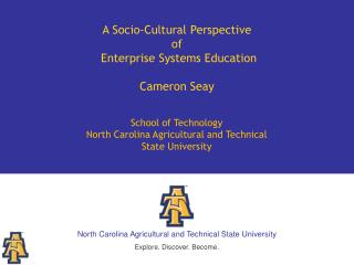 School of Technology North Carolina Agricultural and Technical State University