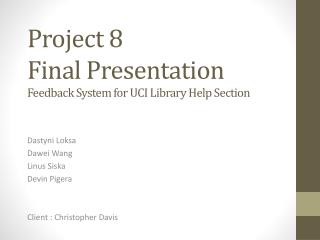 Project 8 Final Presentation   Feedback System for UCI Library Help Section