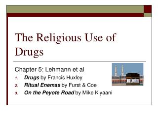 The Religious Use of Drugs