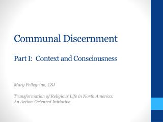 Communal Discernment Part I:  Context and Consciousness