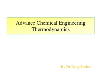 Advance Chemical Engineering Thermodynamics