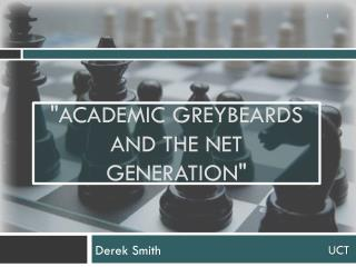 """Academic Greybeards and the Net Generation"""