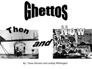 Ghettos