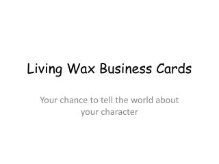 Living Wax Business Cards