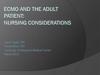 ECMO and the Adult Patient: Nursing considerations