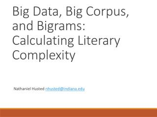 Big Data, Big Corpus, and Bigrams: Calculating Literary Complexity
