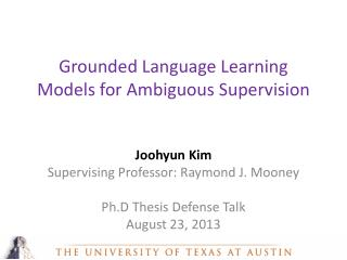 Grounded Language Learning Models for Ambiguous  Supervision