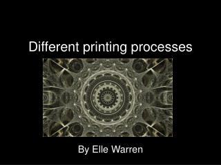 Different printing processes