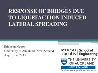 RESPONSE OF BRIDGES DUE TO LIQUEFACTION INDUCED LATERAL SPREADING