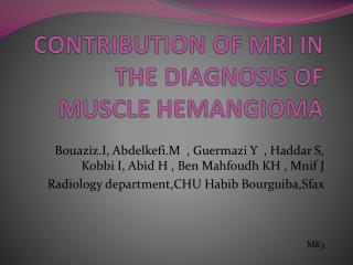 CONTRIBUTION OF MRI IN THE DIAGNOSIS OF MUSCLE HEMANGIOMA